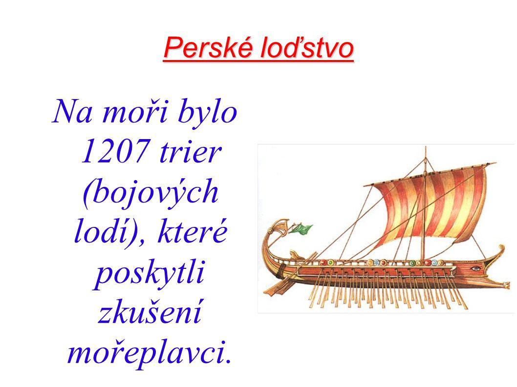Perské loďstvo Na moři bylo 1207 trier (bojových lodí), které poskytli zkušení mořeplavci.