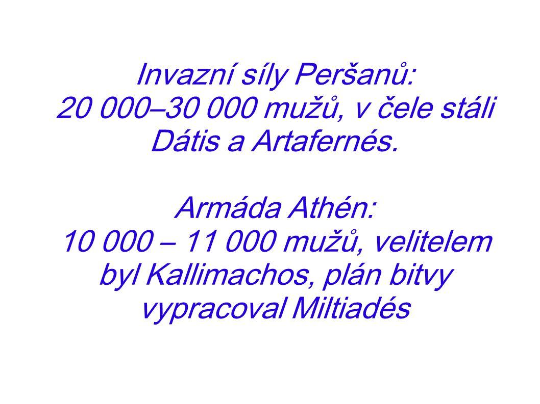 20 000–30 000 mužů, v čele stáli Dátis a Artafernés.