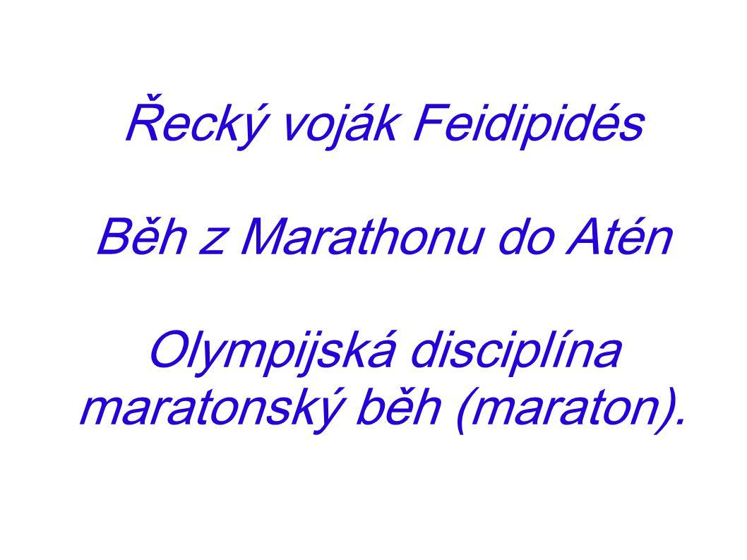Řecký voják Feidipidés Běh z Marathonu do Atén