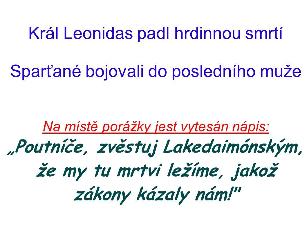 Král Leonidas padl hrdinnou smrtí Sparťané bojovali do posledního muže