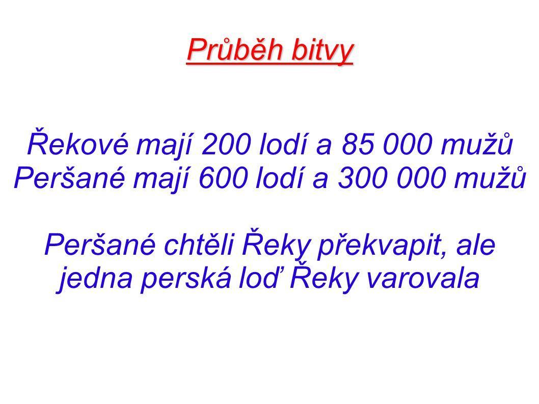 Peršané mají 600 lodí a 300 000 mužů