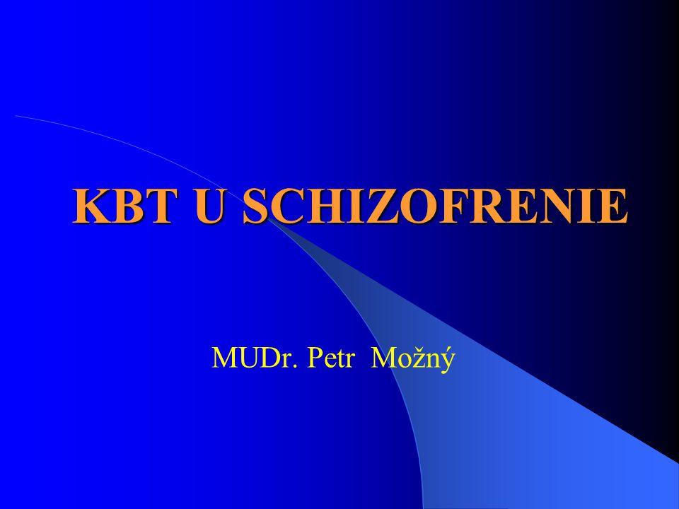 KBT U SCHIZOFRENIE MUDr. Petr Možný