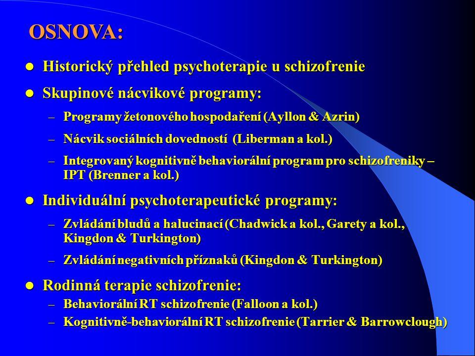OSNOVA: Historický přehled psychoterapie u schizofrenie