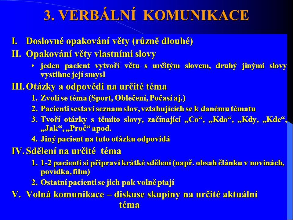 3. VERBÁLNÍ KOMUNIKACE Doslovné opakování věty (různě dlouhé)