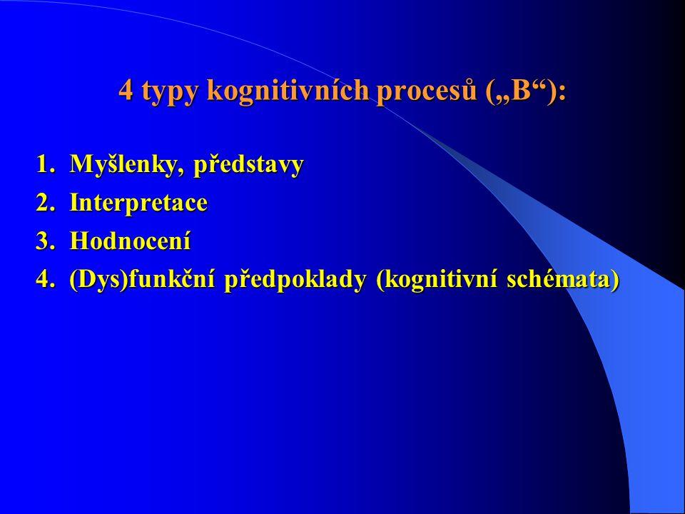 """4 typy kognitivních procesů (""""B ):"""