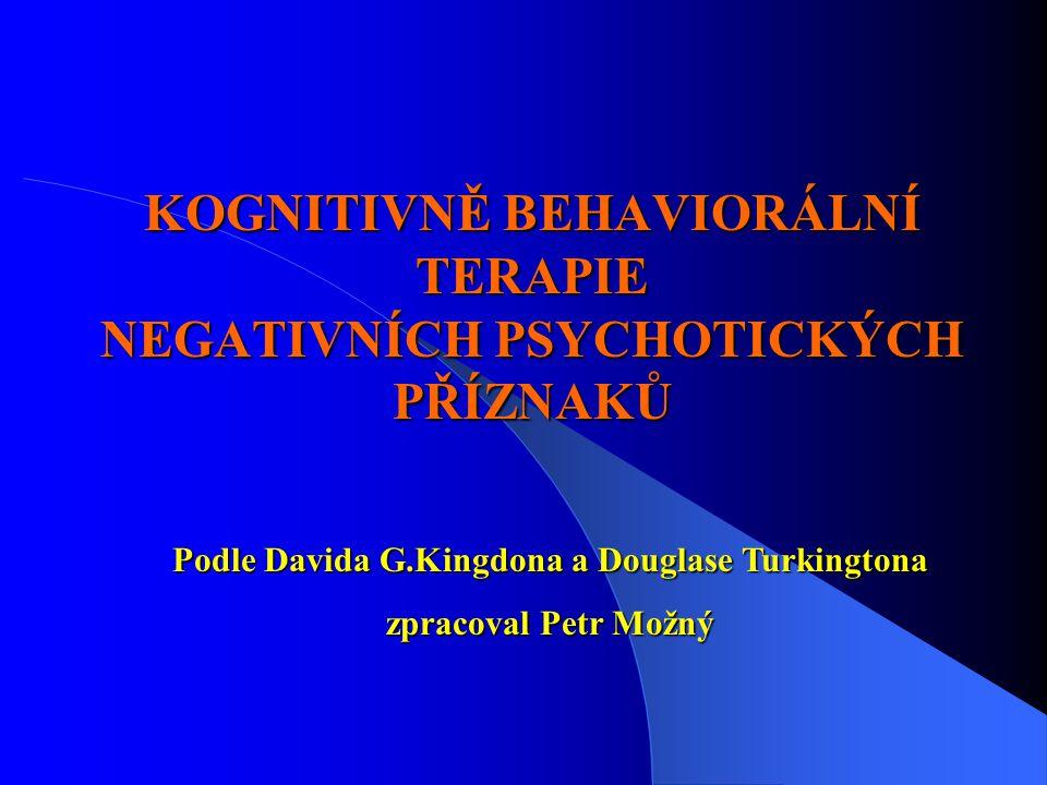 KOGNITIVNĚ BEHAVIORÁLNÍ TERAPIE NEGATIVNÍCH PSYCHOTICKÝCH PŘÍZNAKŮ