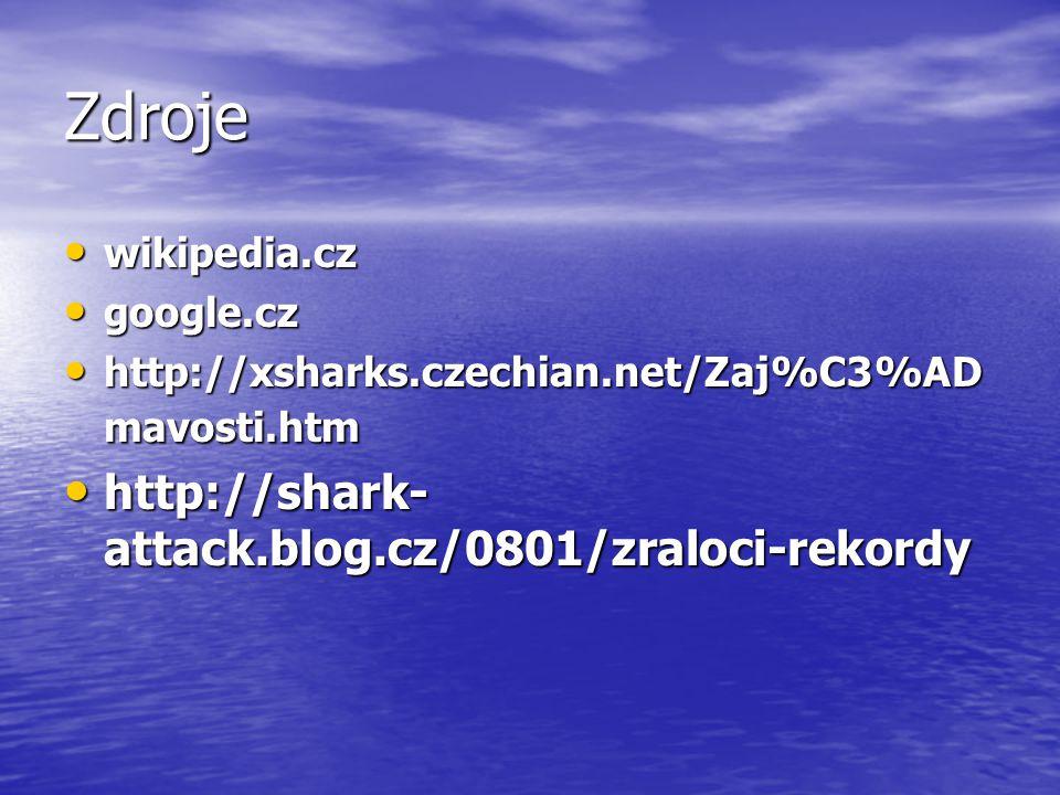 Zdroje http://shark-attack.blog.cz/0801/zraloci-rekordy wikipedia.cz