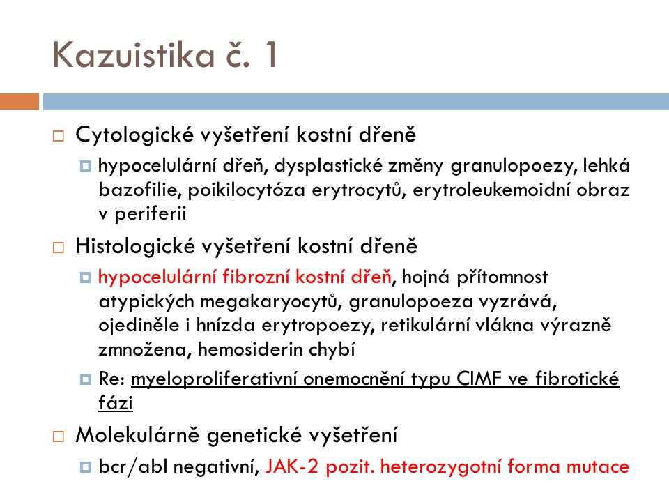 Kazuistika č. 1 Cytologické vyšetření kostní dřeně