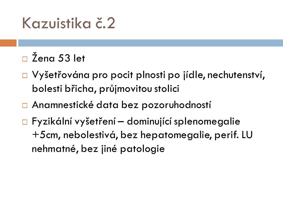 Kazuistika č.2 Žena 53 let. Vyšetřována pro pocit plnosti po jídle, nechutenství, bolesti břicha, průjmovitou stolici.