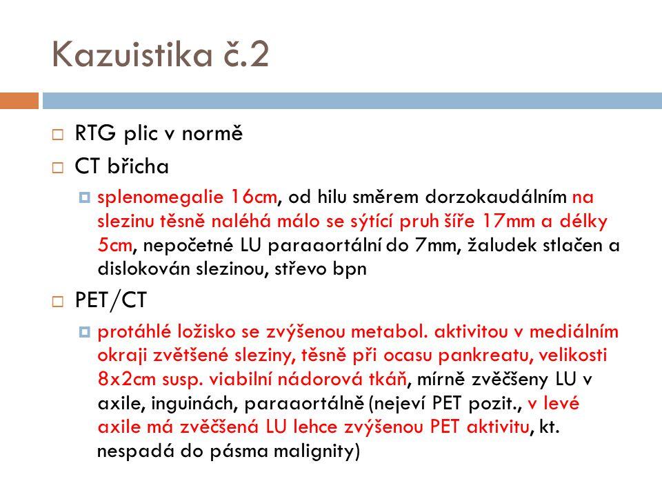 Kazuistika č.2 RTG plic v normě CT břicha PET/CT