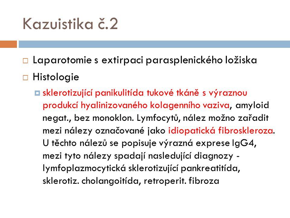Kazuistika č.2 Laparotomie s extirpaci parasplenického ložiska