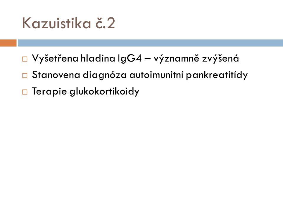 Kazuistika č.2 Vyšetřena hladina IgG4 – významně zvýšená