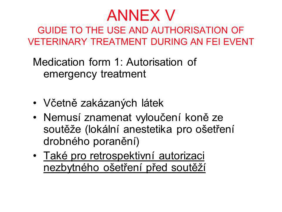 ANNEX V GUIDE TO THE USE AND AUTHORISATION OF VETERINARY TREATMENT DURING AN FEI EVENT