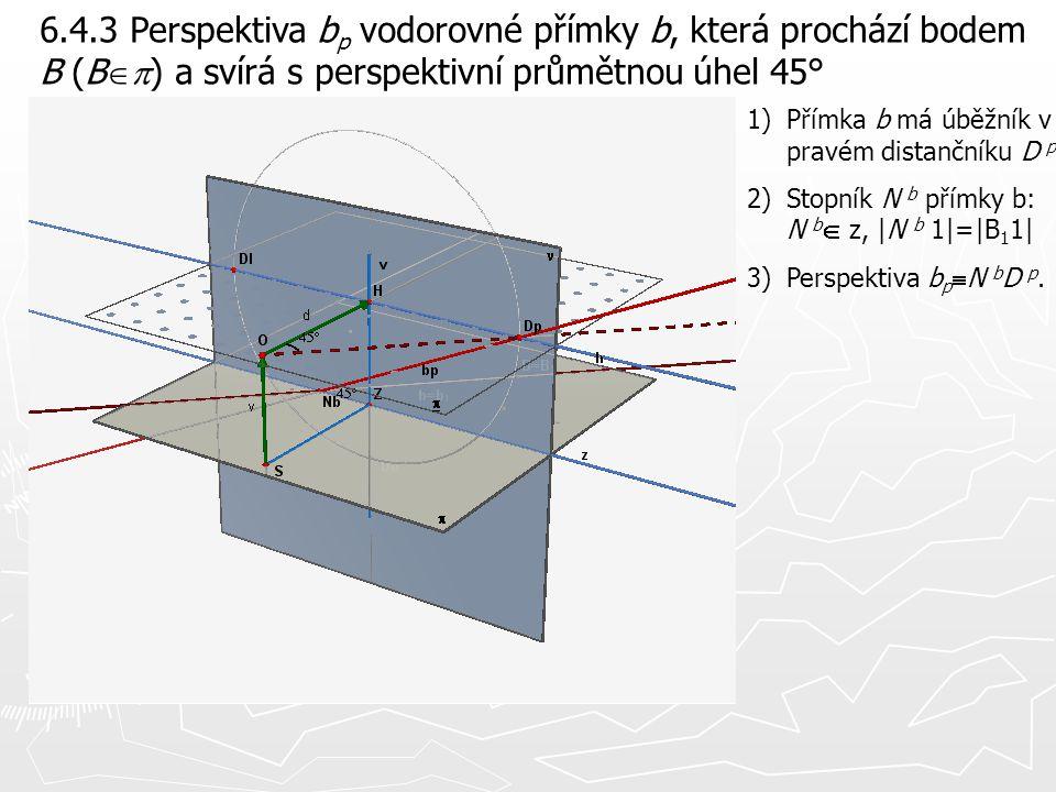 6.4.3 Perspektiva bp vodorovné přímky b, která prochází bodem B (Bp) a svírá s perspektivní průmětnou úhel 45°