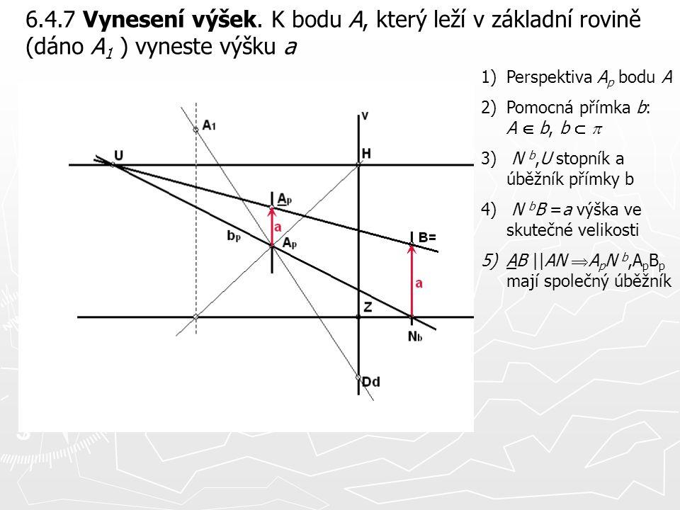 6.4.7 Vynesení výšek. K bodu A, který leží v základní rovině (dáno A1 ) vyneste výšku a