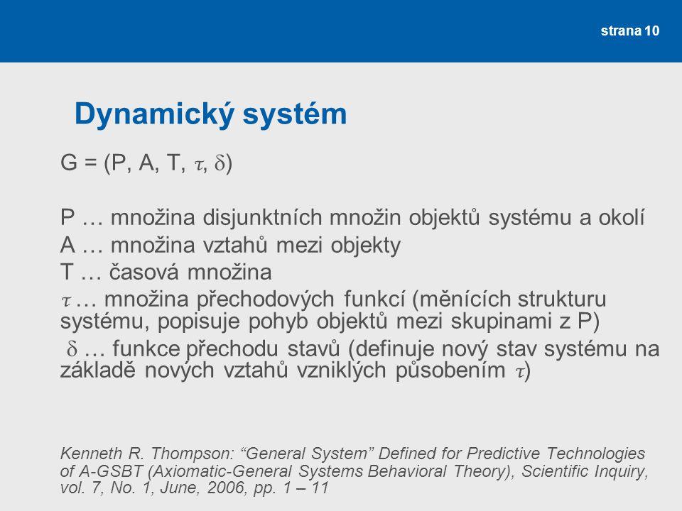 Dynamický systém G = (P, A, T, τ, )