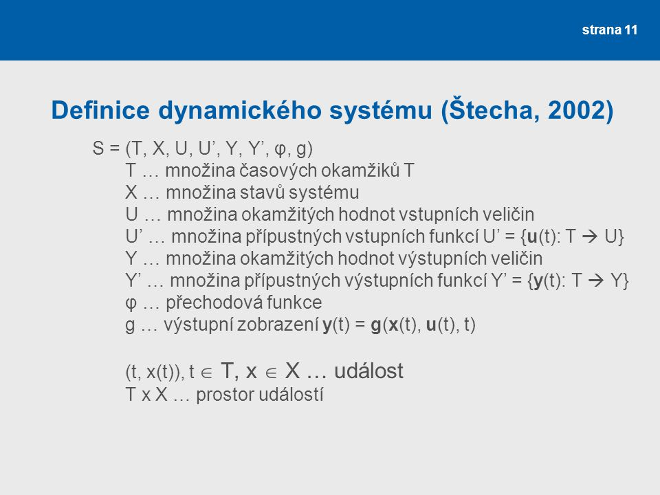 Definice dynamického systému (Štecha, 2002)