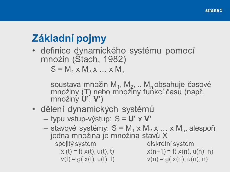 Základní pojmy definice dynamického systému pomocí množin (Štach, 1982) S = M1 x M2 x … x Mn.