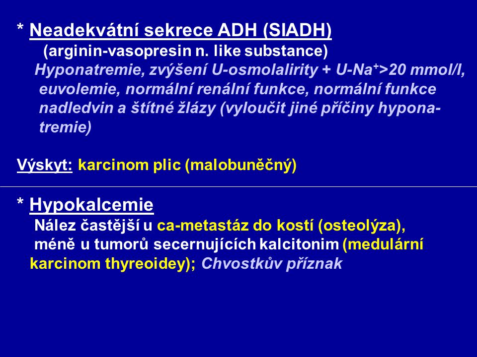 * Neadekvátní sekrece ADH (SIADH)