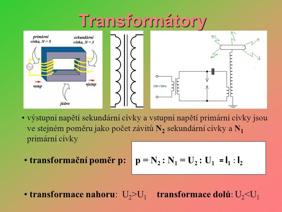 Transformátory transformační poměr p: p = N2 : N1 = U2 : U1 = I1 : I2