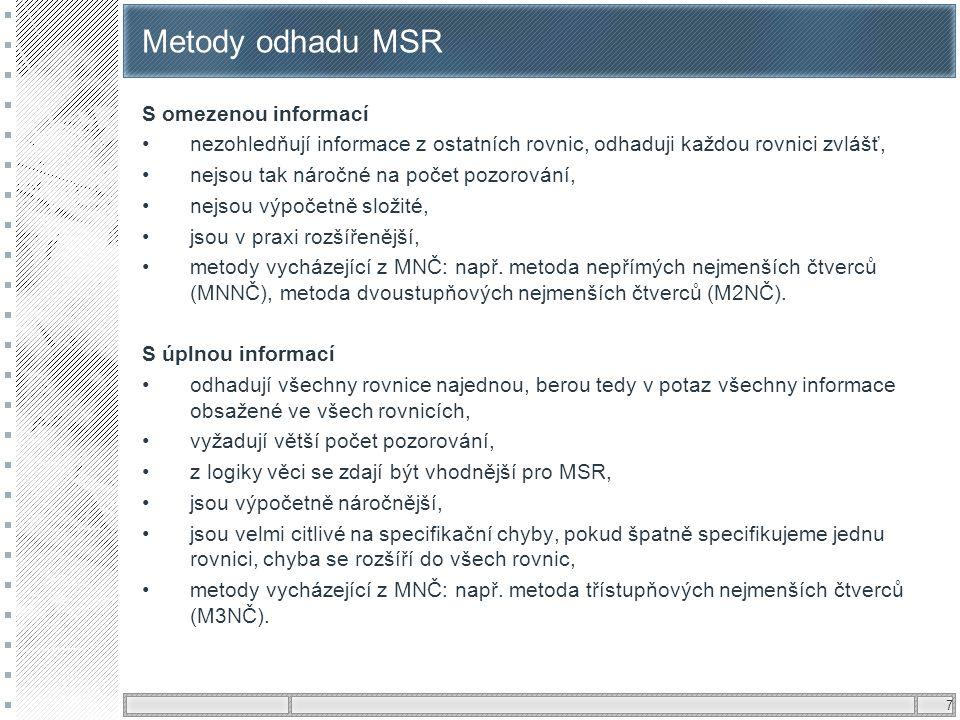 Metody odhadu MSR S omezenou informací