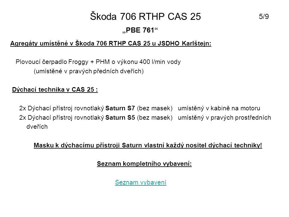 """Škoda 706 RTHP CAS 25 5/9. """"PBE 761 Agregáty umístěné v Škoda 706 RTHP CAS 25 u JSDHO Karlštejn:"""