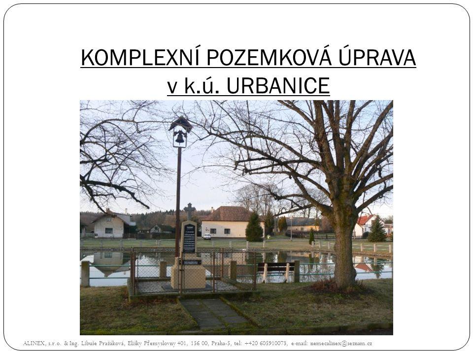 KOMPLEXNÍ POZEMKOVÁ ÚPRAVA v k.ú. URBANICE