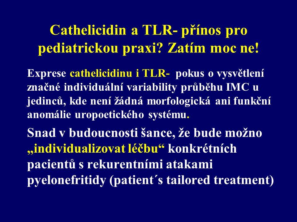 Cathelicidin a TLR- přínos pro pediatrickou praxi Zatím moc ne!