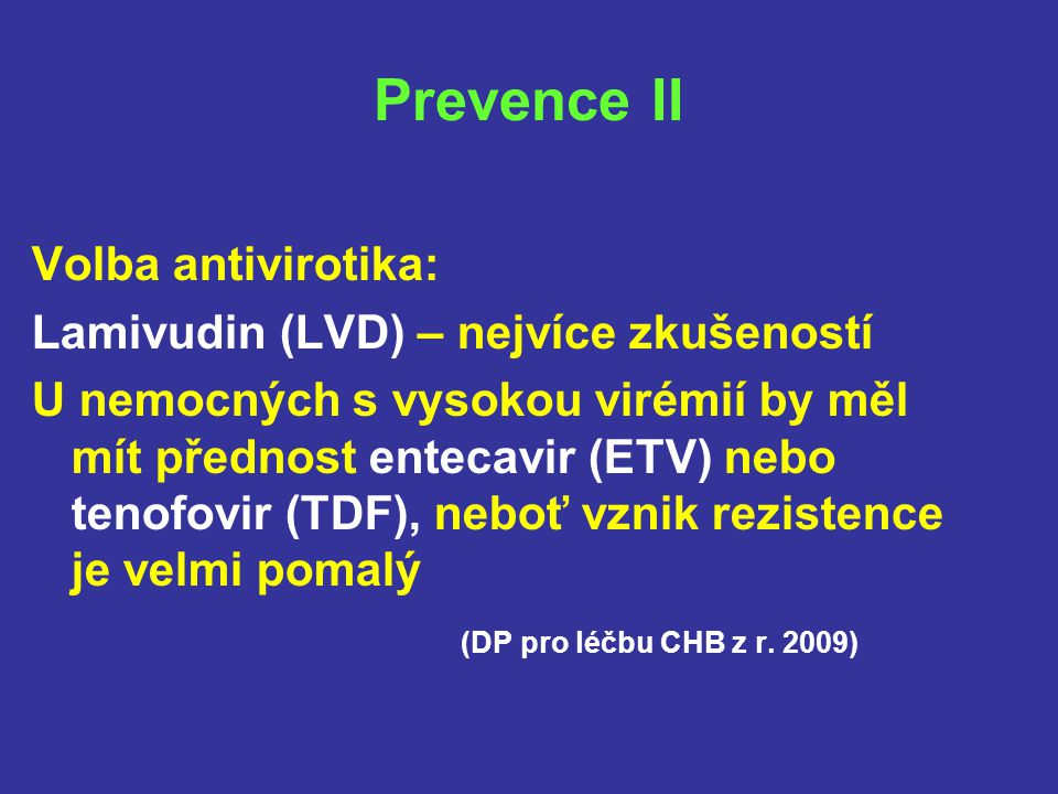 Prevence II Volba antivirotika: Lamivudin (LVD) – nejvíce zkušeností