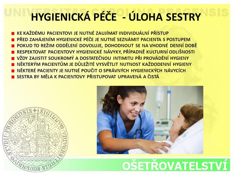 HYGIENICKÁ PÉČE - ÚLOHA SESTRY