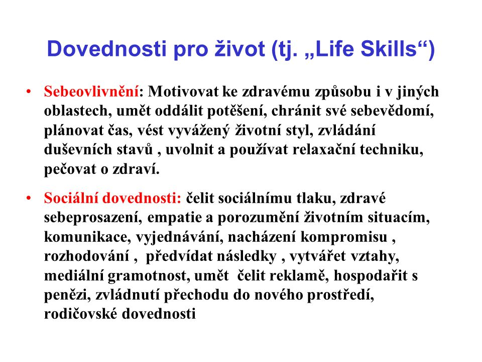 "Dovednosti pro život (tj. ""Life Skills )"