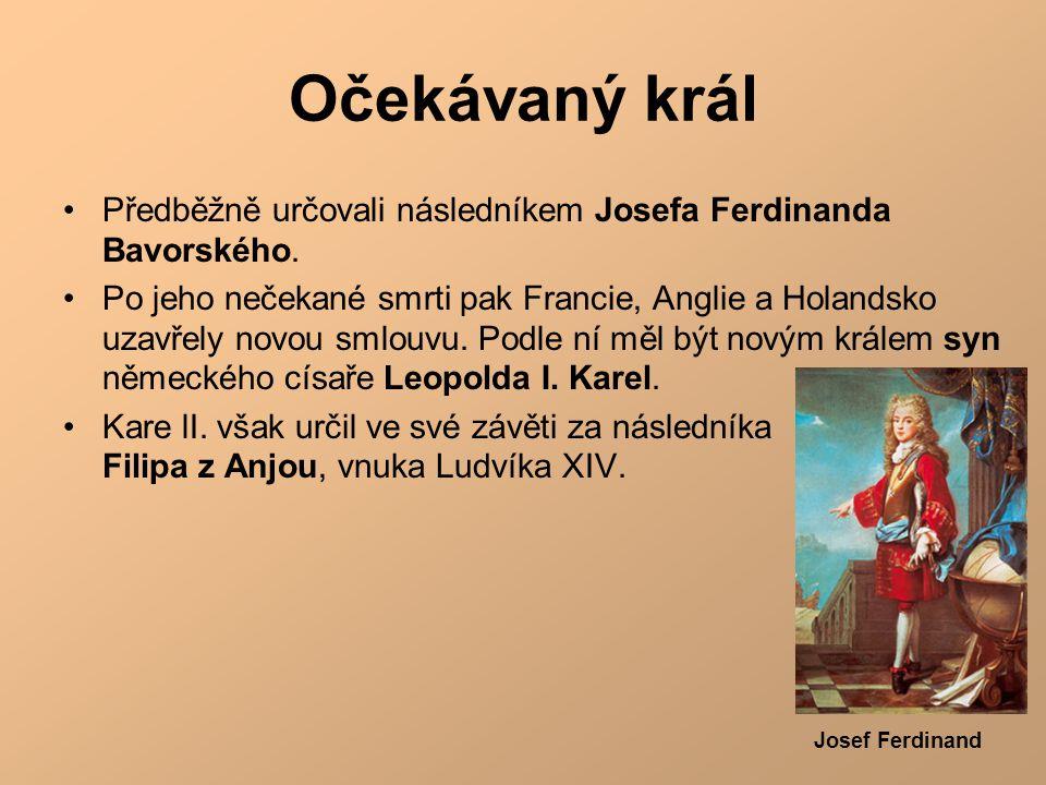 Očekávaný král Předběžně určovali následníkem Josefa Ferdinanda Bavorského.