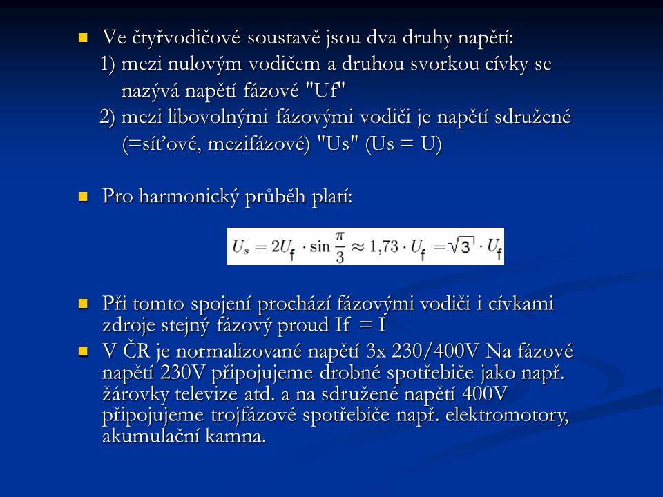 Ve čtyřvodičové soustavě jsou dva druhy napětí: