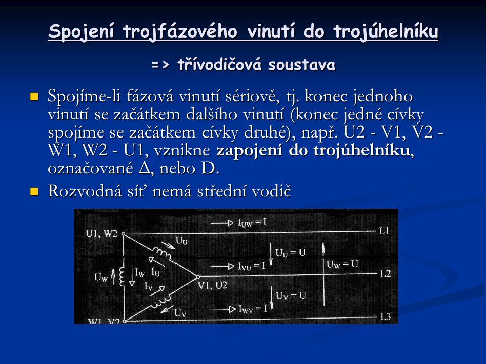 Spojení trojfázového vinutí do trojúhelníku => třívodičová soustava