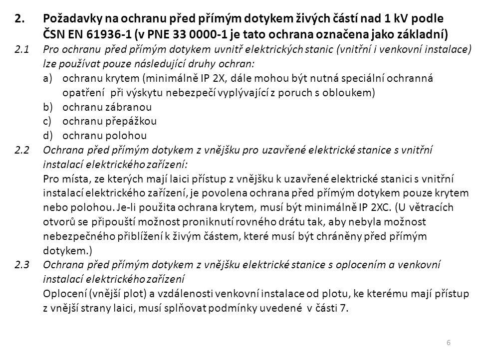 2. Požadavky na ochranu před přímým dotykem živých částí nad 1 kV podle ČSN EN 61936-1 (v PNE 33 0000-1 je tato ochrana označena jako základní)