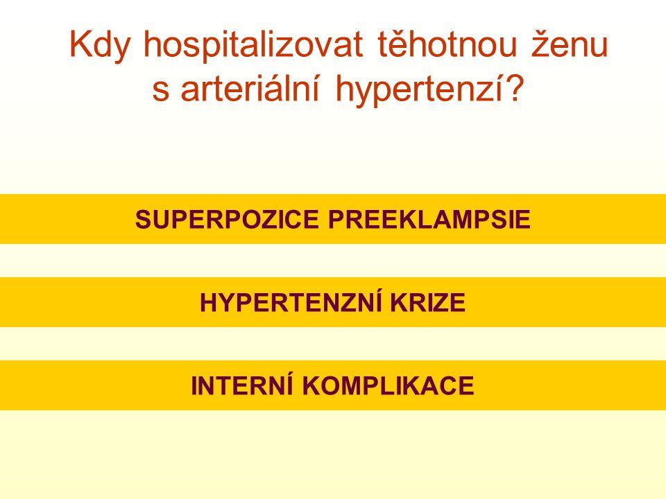 Kdy hospitalizovat těhotnou ženu s arteriální hypertenzí