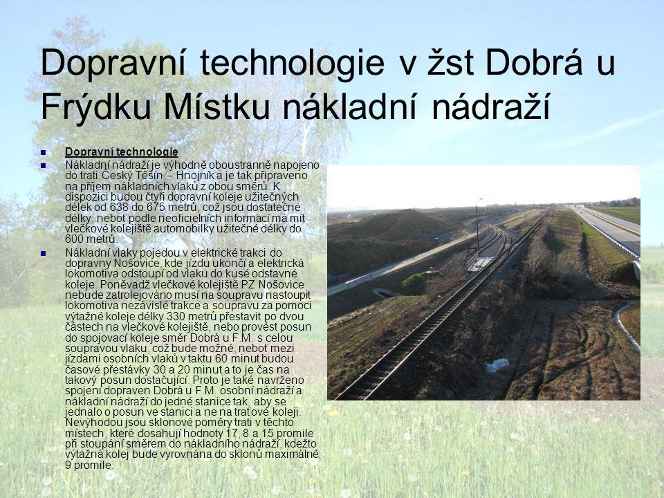 Dopravní technologie v žst Dobrá u Frýdku Místku nákladní nádraží