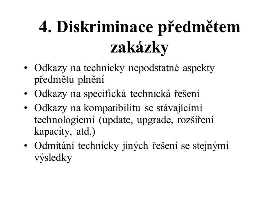 4. Diskriminace předmětem zakázky
