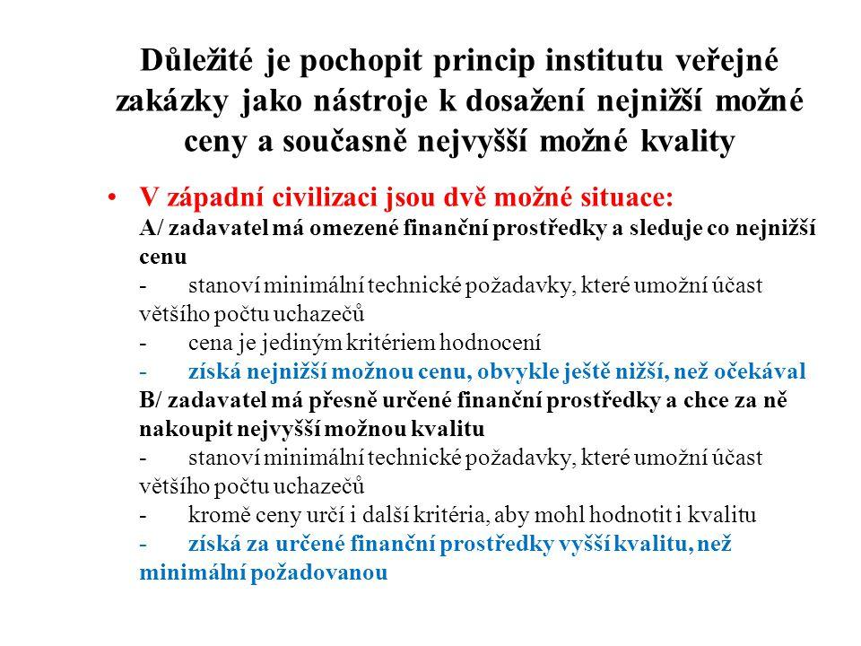 Důležité je pochopit princip institutu veřejné zakázky jako nástroje k dosažení nejnižší možné ceny a současně nejvyšší možné kvality