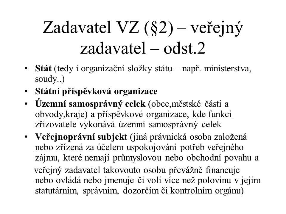 Zadavatel VZ (§2) – veřejný zadavatel – odst.2