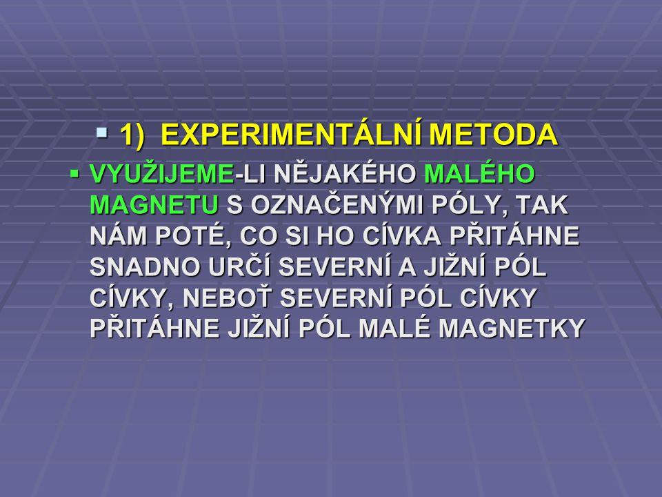 1) EXPERIMENTÁLNÍ METODA