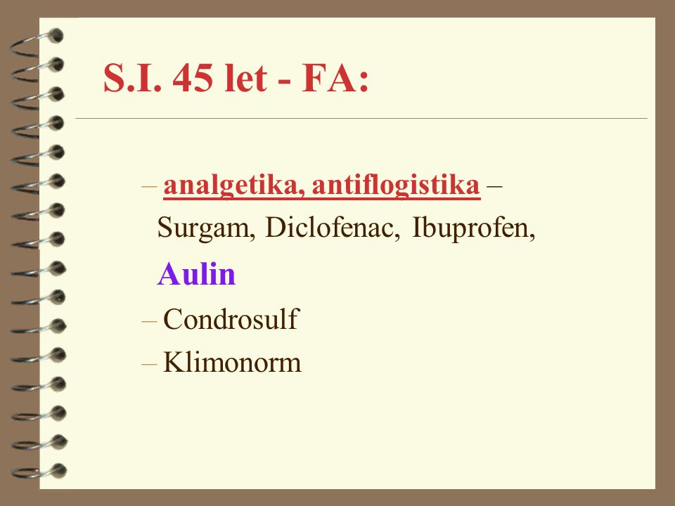 S.I. 45 let - FA: analgetika, antiflogistika –