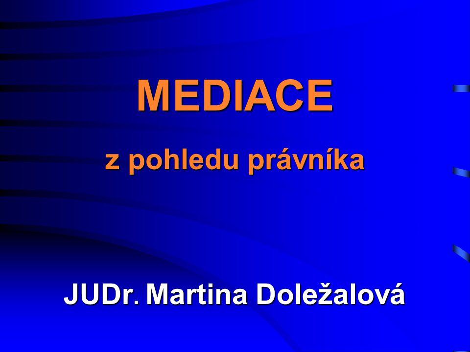 MEDIACE z pohledu právníka JUDr. Martina Doležalová
