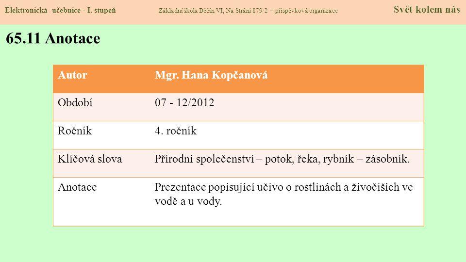 65.11 Anotace Autor Mgr. Hana Kopčanová Období 07 - 12/2012 Ročník