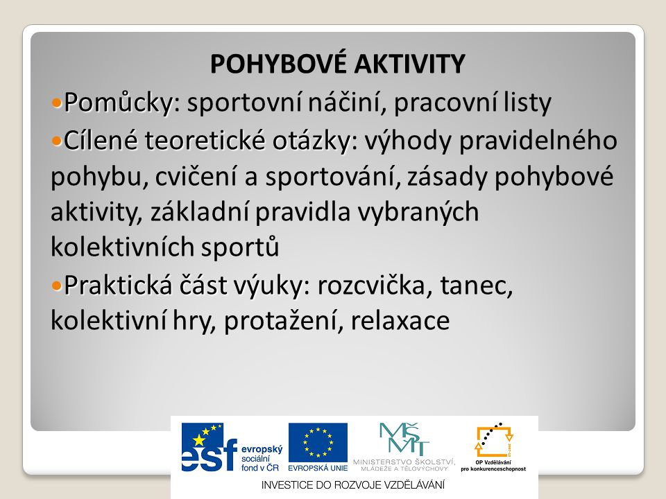 POHYBOVÉ AKTIVITY Pomůcky: sportovní náčiní, pracovní listy.