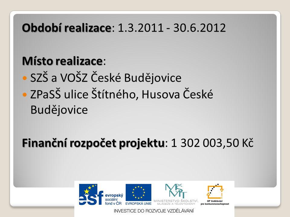 Období realizace: 1.3.2011 - 30.6.2012 Místo realizace: SZŠ a VOŠZ České Budějovice. ZPaSŠ ulice Štítného, Husova České Budějovice.