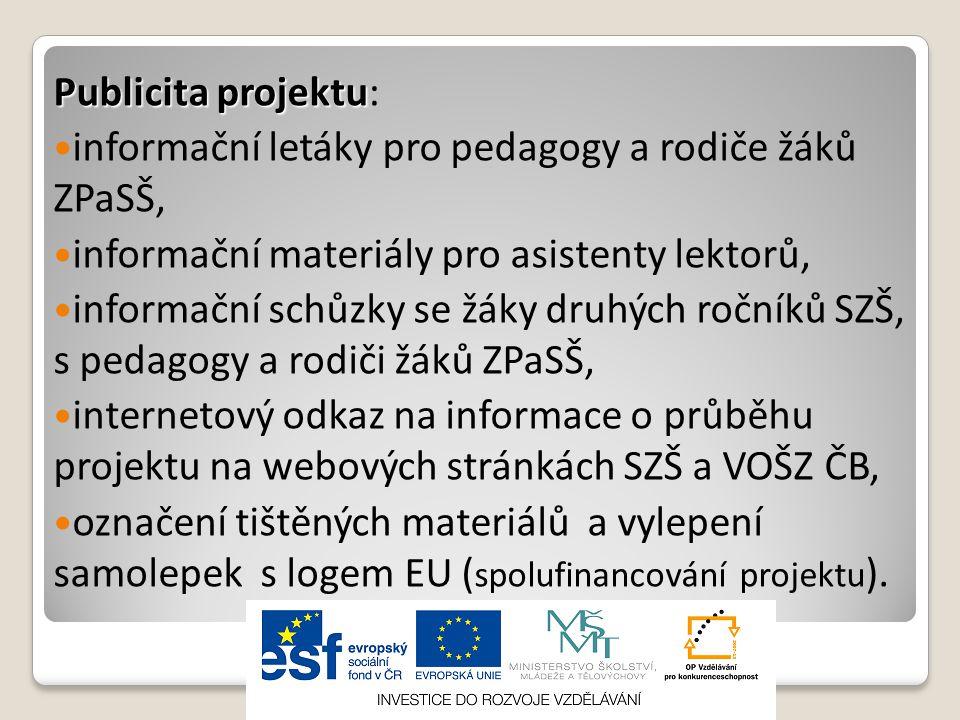 Publicita projektu: informační letáky pro pedagogy a rodiče žáků ZPaSŠ, informační materiály pro asistenty lektorů,