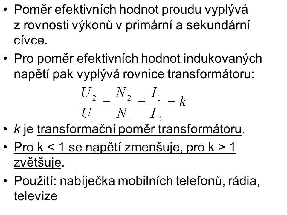 Poměr efektivních hodnot proudu vyplývá z rovnosti výkonů v primární a sekundární cívce.