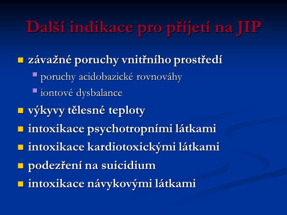 Další indikace pro příjetí na JIP