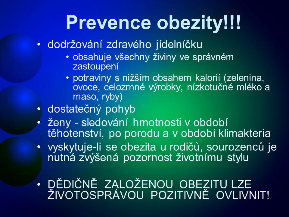 Prevence obezity!!! dodržování zdravého jídelníčku dostatečný pohyb